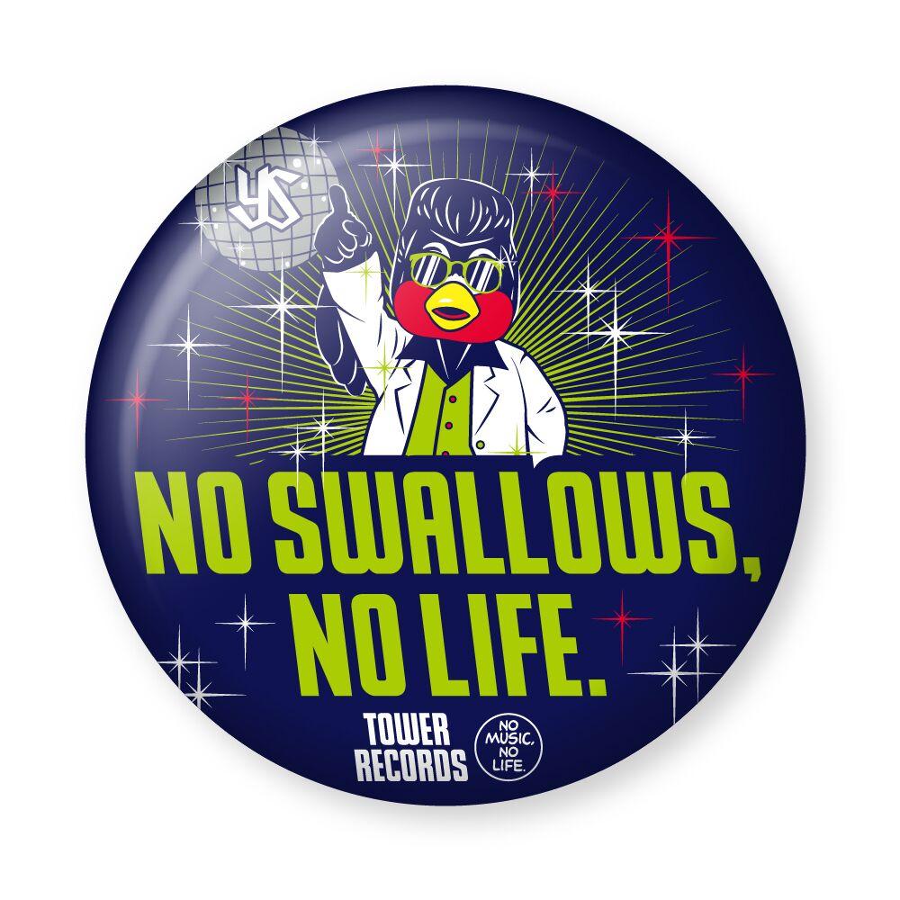 ディスコつば九郎缶バッジ(NO SWALLOWS, NO LIFE.)